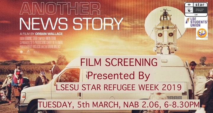 Film Screening of ANOTHER NEWS STORY, part of LSE SU STAR Refugee Week 2019