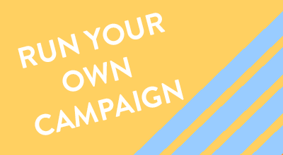 Run-Your-Own-Campaign